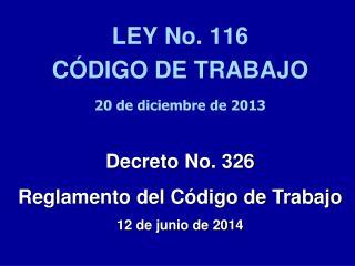 LEY No. 116 CÓDIGO DE TRABAJO 20 de diciembre de 2013