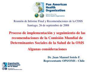 Dr. Juan Manuel Sotelo F. Representante OPS/OMS - Chile