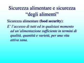 """Sicurezza alimentare e sicurezza """"degli alimenti"""""""