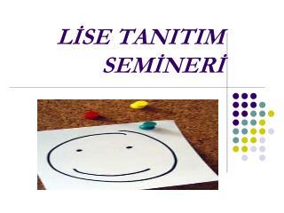 LİSE TANITIM SEMİNERİ