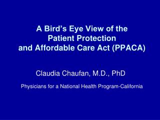 A Bird's Eye View of the  Patient Protection  and Affordable Care Act (PPACA)