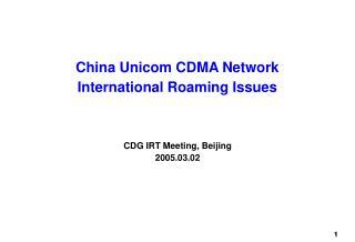 China Unicom CDMA Network International Roaming Issues