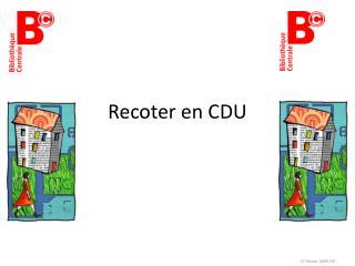 Recoter en CDU