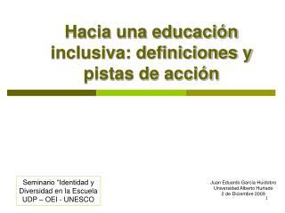 Hacia una educación inclusiva: definiciones y pistas de acción