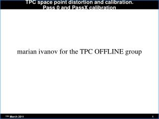 TPC space point distortion and calibration. Pass 0 and PassX calibration