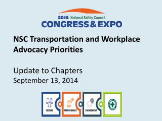 NSC  Transportation and Workplace Advocacy  Priorities Update to Chapters September 13, 2014