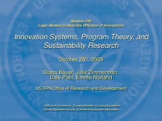October 28 th , 2005 Diana Bauer, Julie Zimmerman,                       Dale Pahl, Emma Norland