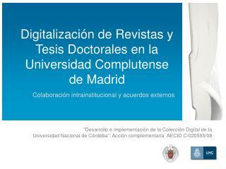 Digitalización de Revistas y Tesis Doctorales en la Universidad Complutense de Madrid