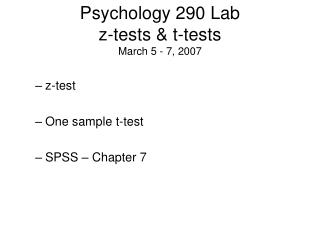 Psychology 290 Lab z-tests & t-tests March 5 - 7, 2007