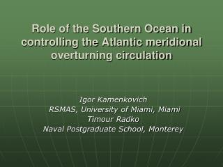 Role of the Southern Ocean in controlling the Atlantic meridional overturning circulation