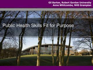 Public Health Skills Fit for Purpose