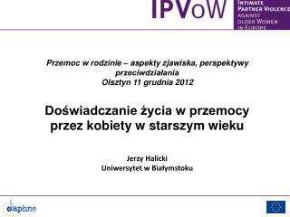 Przemoc w rodzinie – aspekty zjawiska, perspektywy przeciwdziałania Olsztyn 11 grudnia 2012