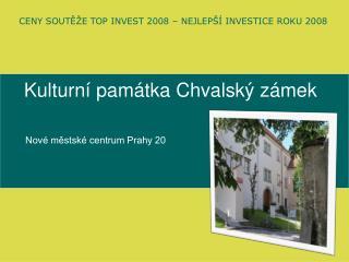 Kulturní památka Chvalský zámek