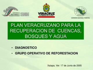 PLAN VERACRUZANO PARA LA RECUPERACION DE  CUENCAS, BOSQUES Y AGUA