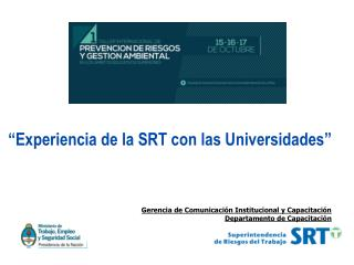 """""""Experiencia de la SRT con las Universidades"""""""