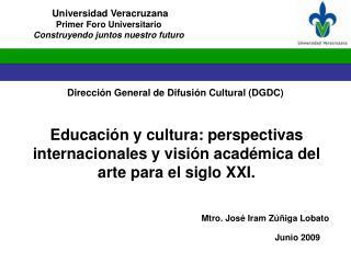 Educación y cultura: perspectivas internacionales y visión académica del arte para el siglo XXI.