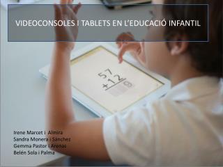 VIDEOCONSOLES I TABLETS EN L'EDUCACIÓ INFANTIL