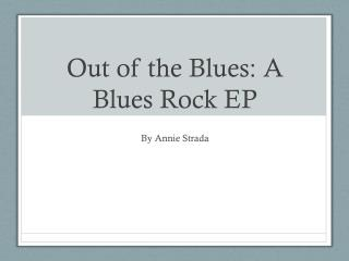 Out of the Blues: A Blues Rock EP