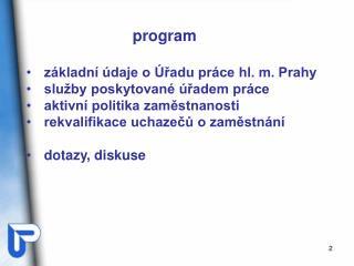 program  základní údaje o Úřadu práce hl. m. Prahy služby poskytované úřadem práce