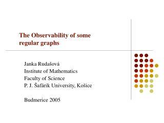 The  Observability of some  regular graphs