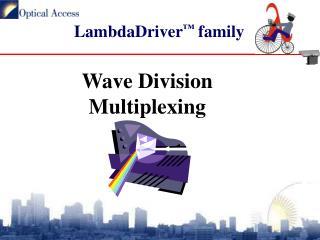 LambdaDriver ™  family