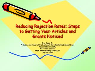 Reducing Rejection Rates: Steps to Getting Your Articles and Grants Noticed