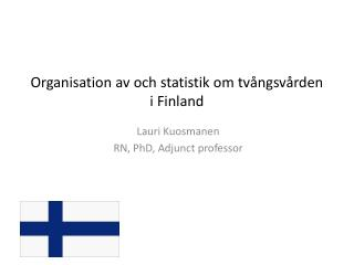 Organisation av och statistik om tvångsvården i Finland