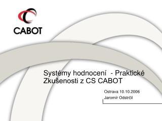 Systémy hodnocení  - Praktické Zkušenosti z CS CABOT