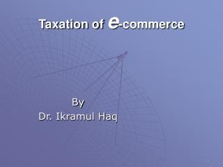 Taxation of  e -commerce