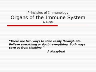 Principles of Immunology Organs of the Immune System  1/31/06
