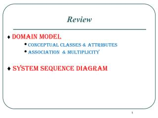 ♦  Domain model Conceptual classes & attributes Association  & multiplicity