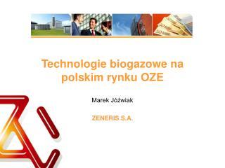 Technologie biogazowe na polskim rynku OZE