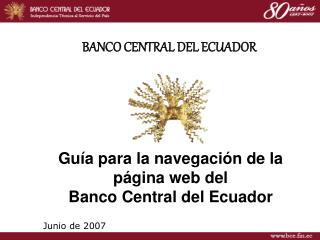 Guía para la navegación de la p ágina  web  del  Banco Central del Ecuador
