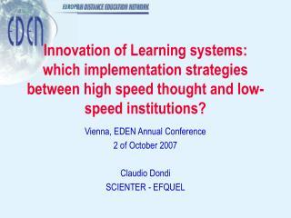 Vienna, EDEN Annual Conference 2 of October 2007 Claudio Dondi SCIENTER - EFQUEL