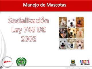 Socialización Ley 746 DE 2002