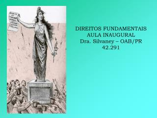 DIREITOS FUNDAMENTAIS AULA INAUGURAL Dra. Silvaney – OAB/PR 42.291