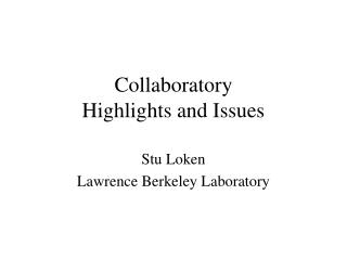 Collaboratory Highlights and Issues