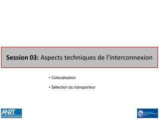 Session 03:  Aspects techniques de l'interconnexion