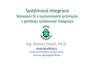 Systémová integrace Nasazení IS v surovinovém průmyslu z pohledu systémové integrace