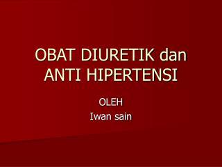 OBAT DIURETIK dan ANTI HIPERTENSI
