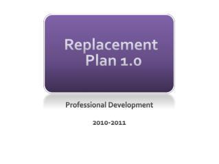 Replacement Plan 1.0