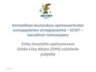Esitys  koostettu opetusneuvos Sirkka-Liisa Kärjen (OPH) esitelmän pohjalta