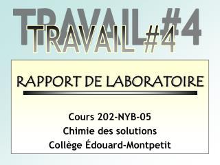 RAPPORT DE LABORATOIRE Cours 202-NYB-05 Chimie des solutions Collège Édouard-Montpetit