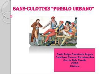 """Sans-culottes """"Pueblo urbano"""""""