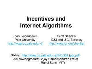 Incentives and Internet Algorithms