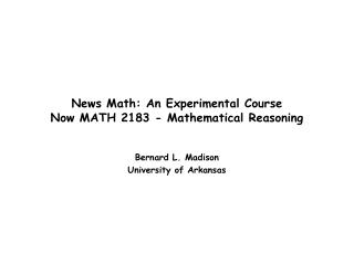 News Math: An Experimental Course Now MATH 2183 - Mathematical Reasoning