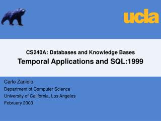 CS240A: Databases and Knowledge Bases Temporal Applications and SQL:1999