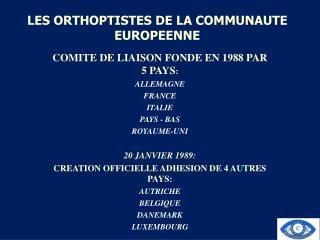 LES ORTHOPTISTES DE LA COMMUNAUTE EUROPEENNE
