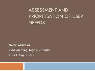 Assessment and Prioritisation of USER NEEEDS