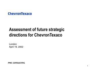 Assessment of future strategic directions for ChevronTexaco